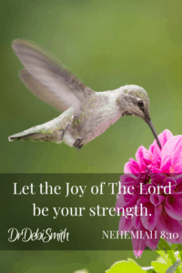 The Joy of The Lord is your strength