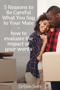 better couple communication 5 reasons to be careful what you say