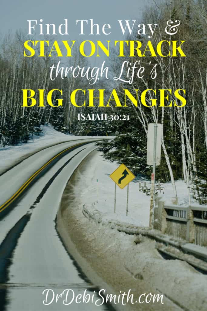 How to Stay on Track through Big Changes