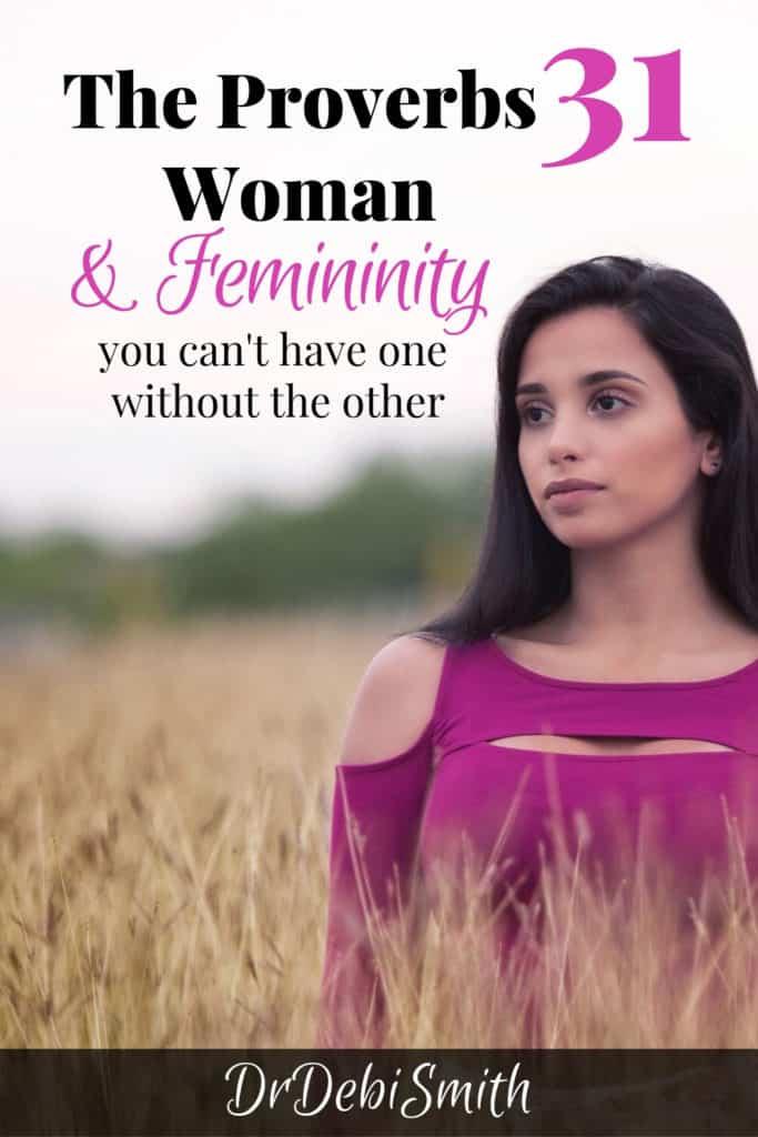 The Proverbs 31 Woman and Femininity