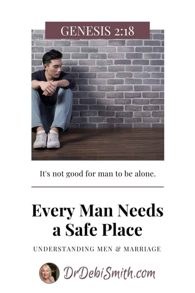 Every Man Needs a Safe Place